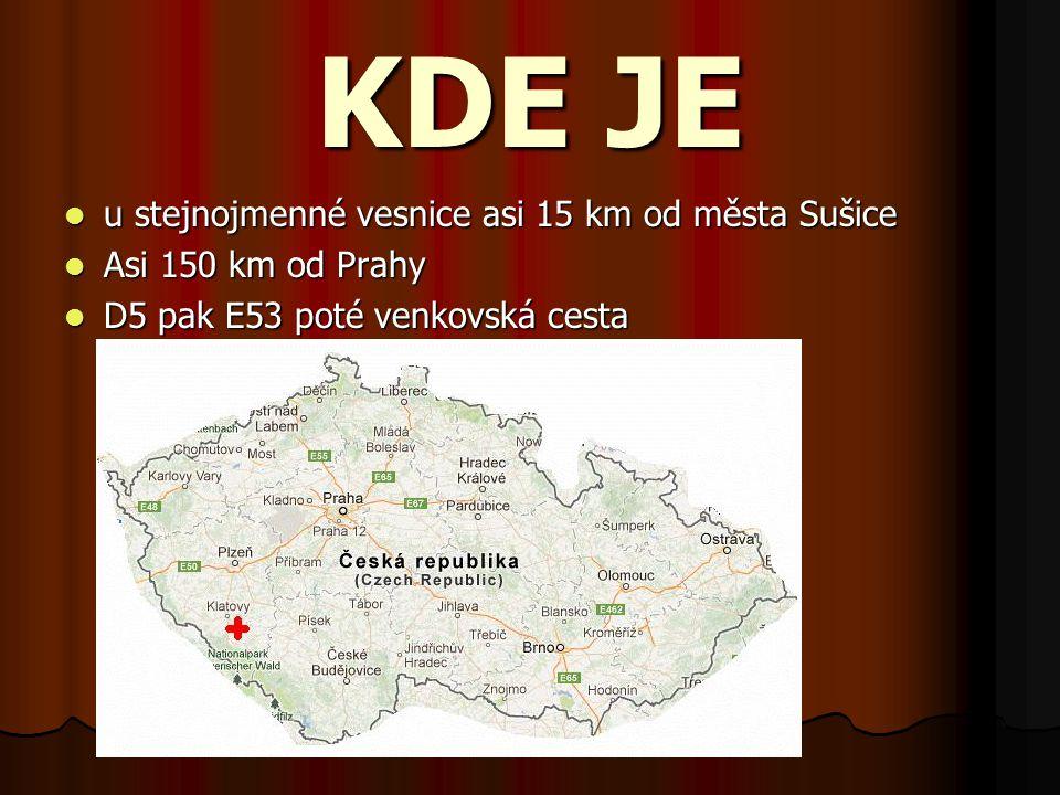 KDE JE u stejnojmenné vesnice asi 15 km od města Sušice