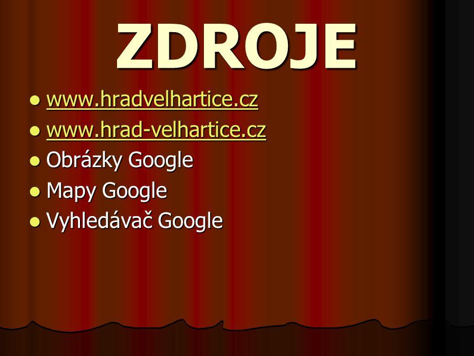 ZDROJE www.hradvelhartice.cz www.hrad-velhartice.cz Obrázky Google