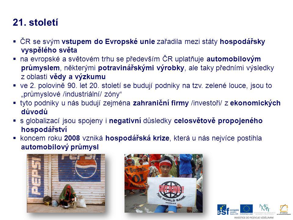 21. století ČR se svým vstupem do Evropské unie zařadila mezi státy hospodářsky vyspělého světa.