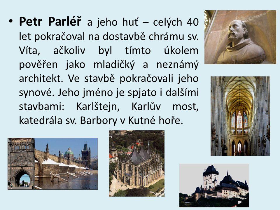 Petr Parléř a jeho huť – celých 40 let pokračoval na dostavbě chrámu sv.