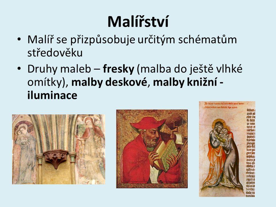 Malířství Malíř se přizpůsobuje určitým schématům středověku