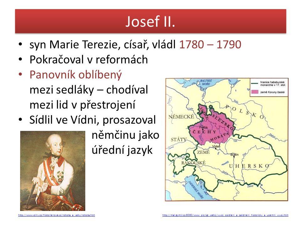 Josef II. syn Marie Terezie, císař, vládl 1780 – 1790
