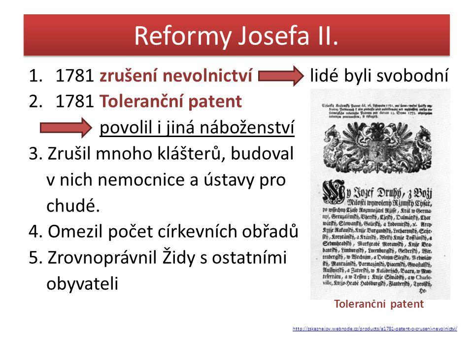 Reformy Josefa II. 1781 zrušení nevolnictví lidé byli svobodní