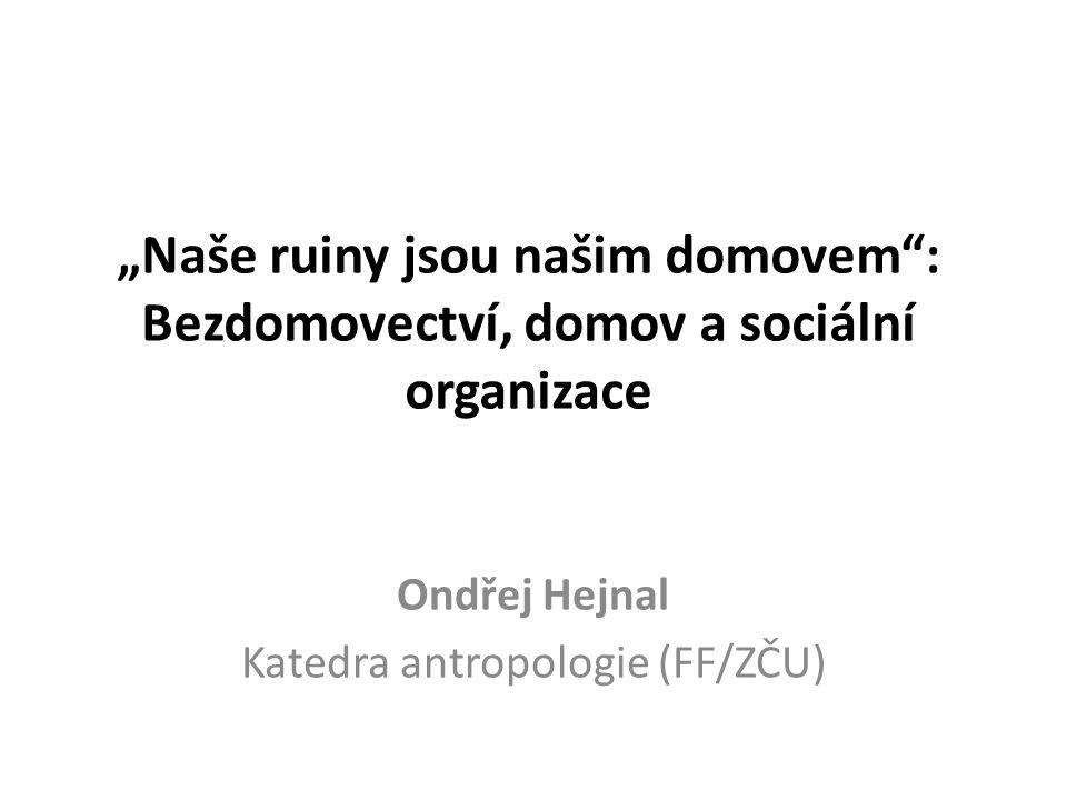 Ondřej Hejnal Katedra antropologie (FF/ZČU)