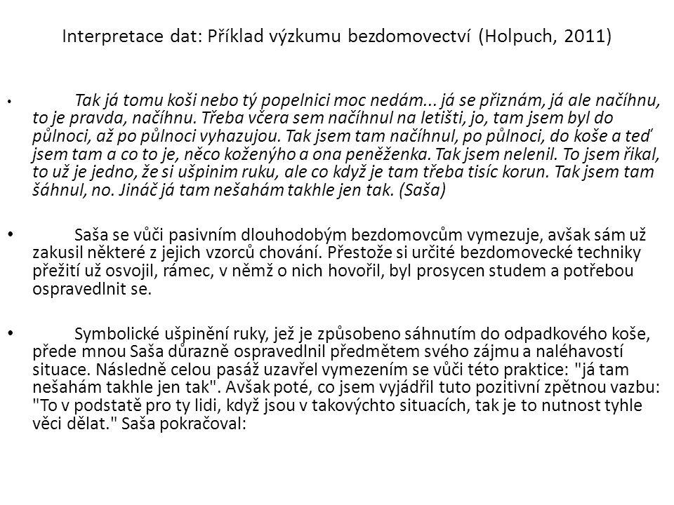 Interpretace dat: Příklad výzkumu bezdomovectví (Holpuch, 2011)
