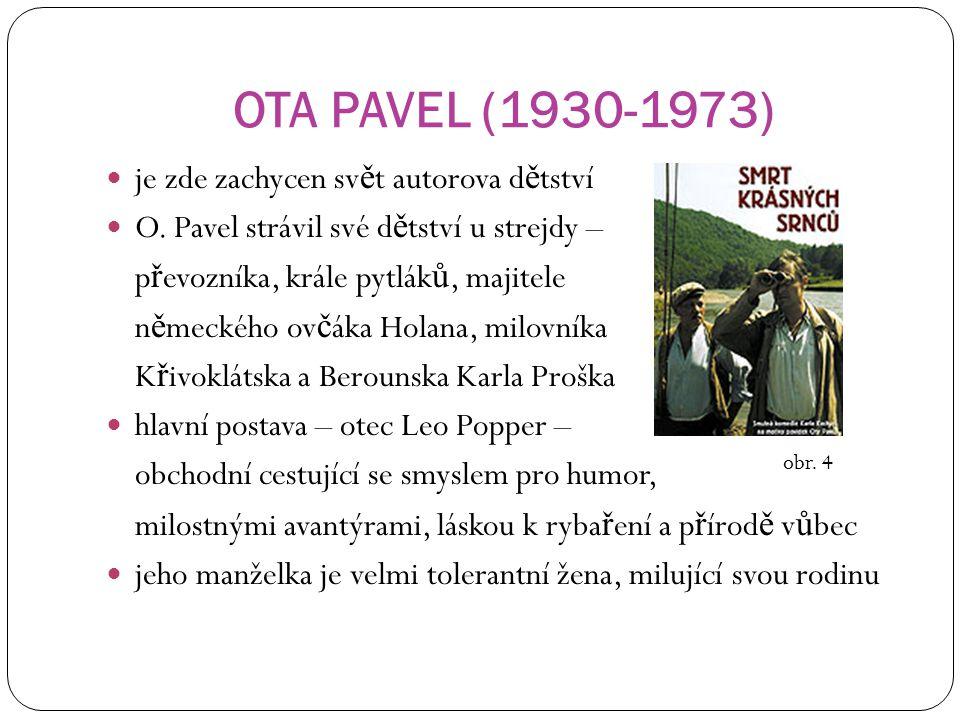 OTA PAVEL (1930-1973) je zde zachycen svět autorova dětství