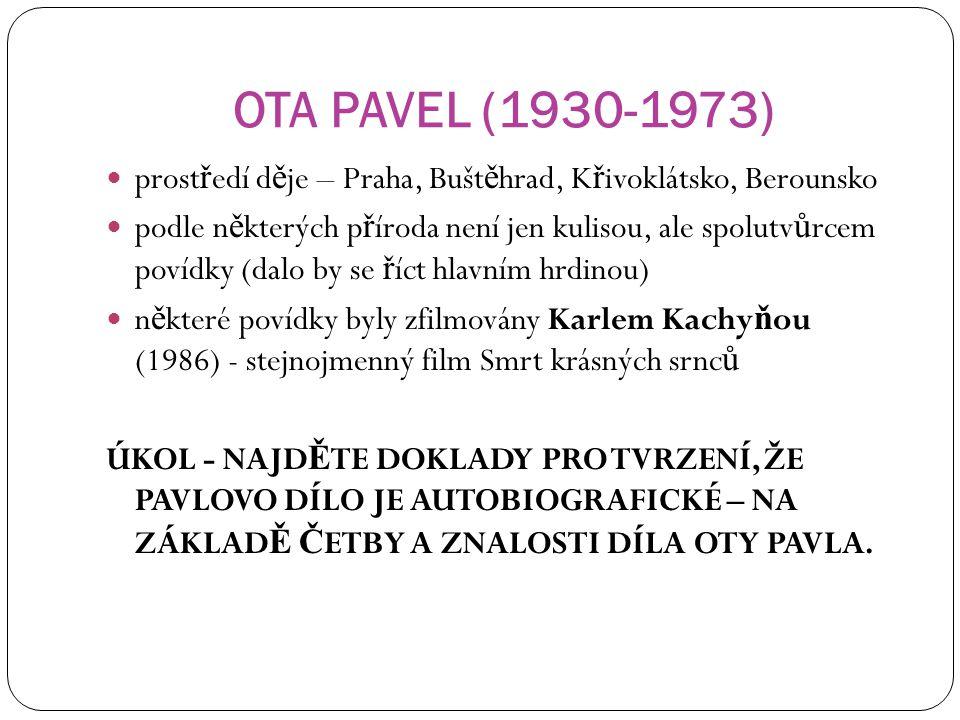 OTA PAVEL (1930-1973) prostředí děje – Praha, Buštěhrad, Křivoklátsko, Berounsko.