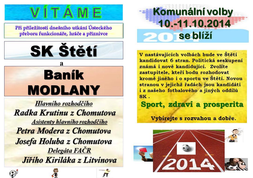 SK Štětí V Í T Á M E Baník MODLANY Komunální volby 10.-11.10.2014