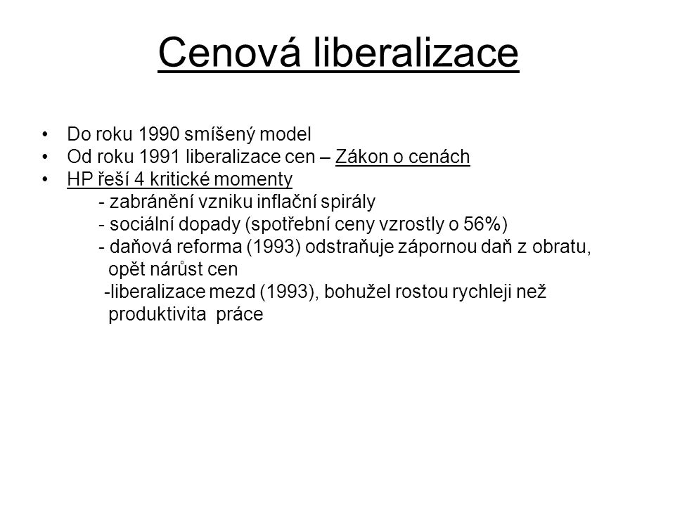 Cenová liberalizace Do roku 1990 smíšený model