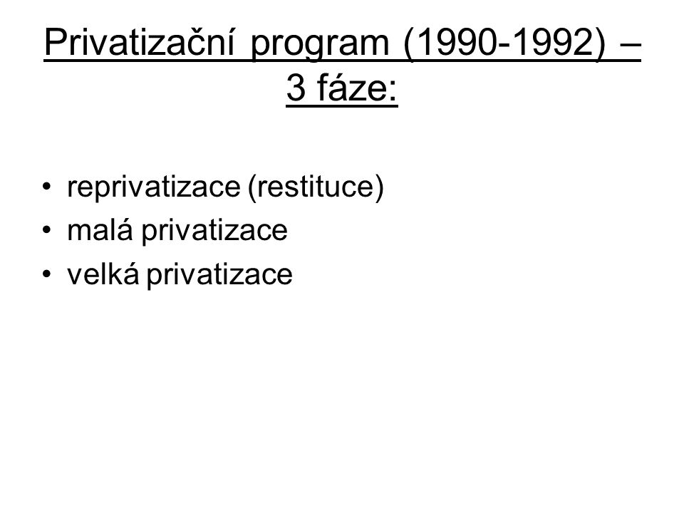 Privatizační program (1990-1992) – 3 fáze: