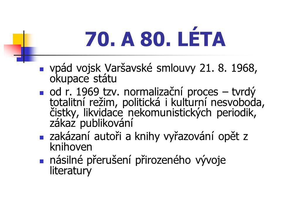 70. A 80. LÉTA vpád vojsk Varšavské smlouvy 21. 8. 1968, okupace státu