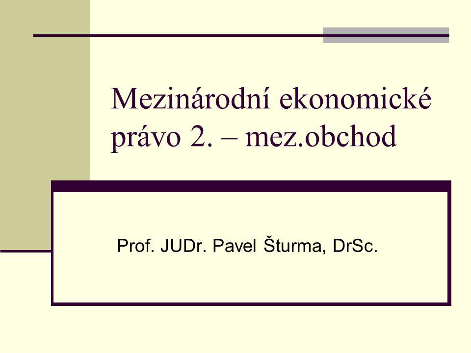 Mezinárodní ekonomické právo 2. – mez.obchod