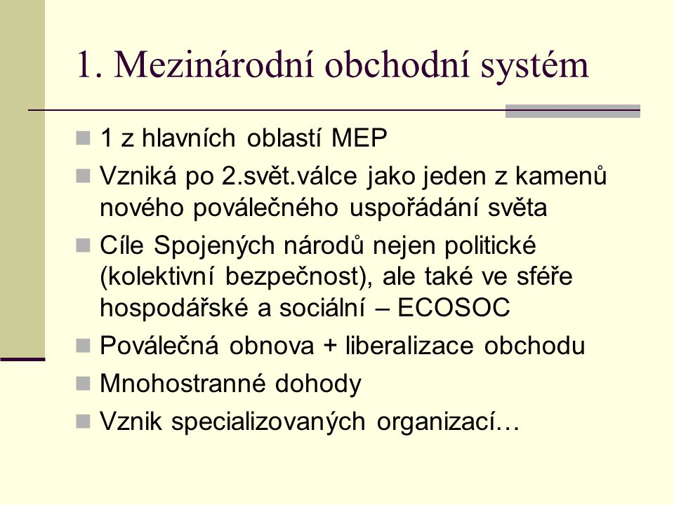 1. Mezinárodní obchodní systém