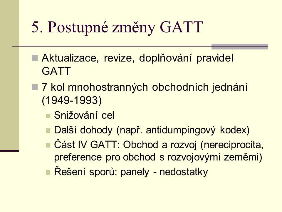 5. Postupné změny GATT Aktualizace, revize, doplňování pravidel GATT