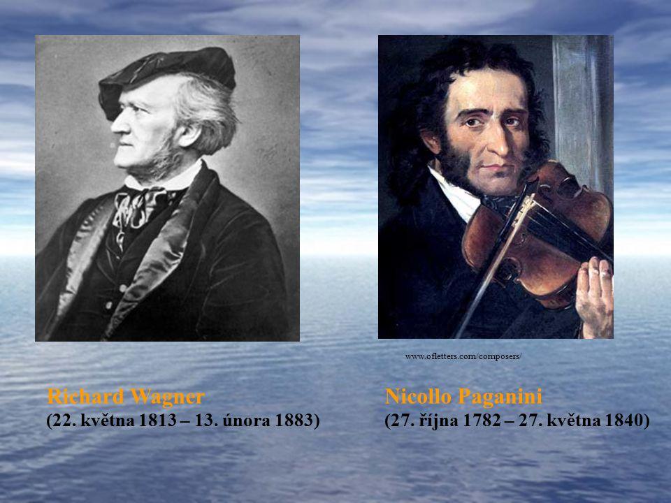 Richard Wagner Nicollo Paganini (22. května 1813 – 13. února 1883)