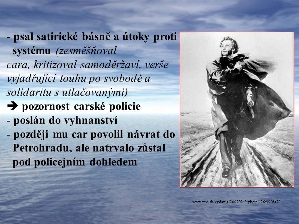 psal satirické básně a útoky proti systému (zesměšňoval
