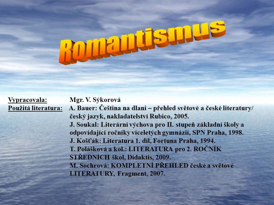 Romantismus Vypracovala: Mgr. V. Sýkorová