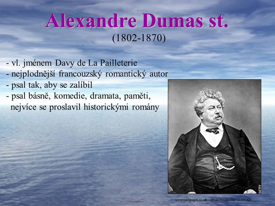 Alexandre Dumas st. (1802-1870) vl. jménem Davy de La Pailleterie