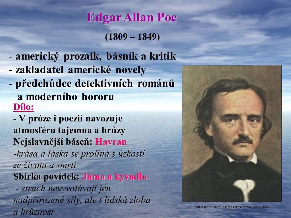 Edgar Allan Poe americký prozaik, básník a kritik