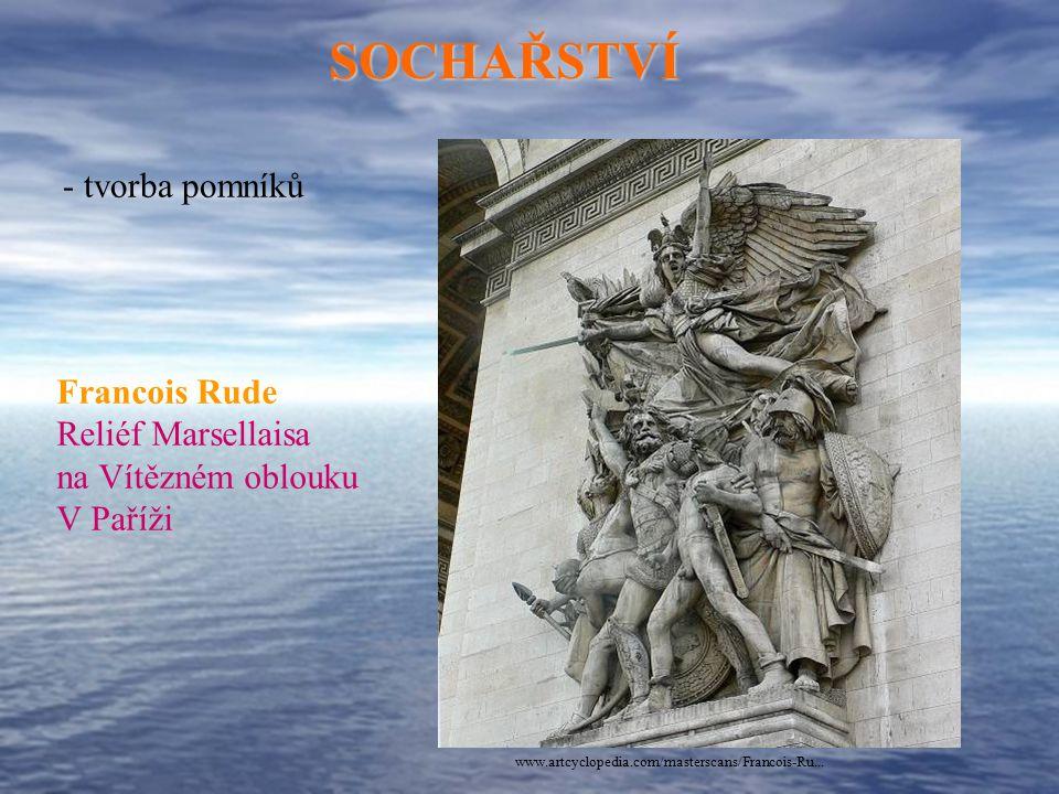 SOCHAŘSTVÍ - tvorba pomníků Francois Rude Reliéf Marsellaisa