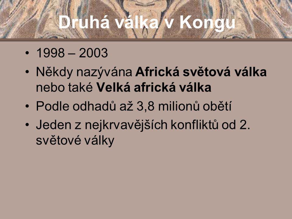 Druhá válka v Kongu 1998 – 2003. Někdy nazývána Africká světová válka nebo také Velká africká válka.