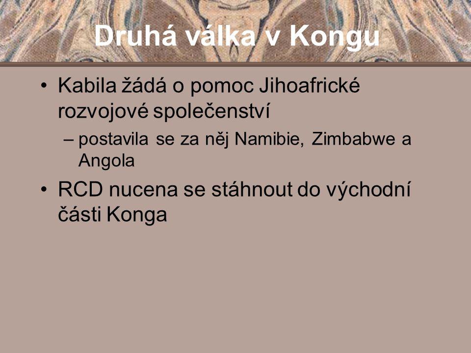 Druhá válka v Kongu Kabila žádá o pomoc Jihoafrické rozvojové společenství. postavila se za něj Namibie, Zimbabwe a Angola.