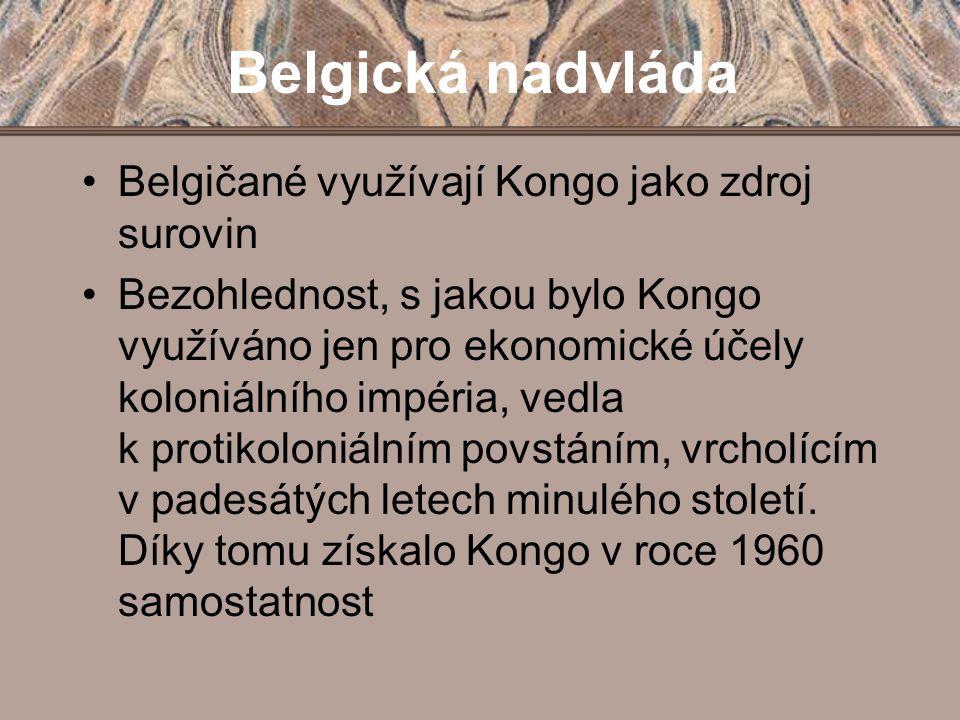 Belgická nadvláda Belgičané využívají Kongo jako zdroj surovin