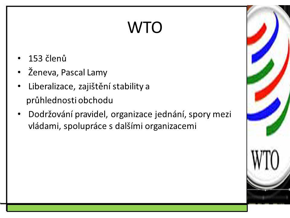 WTO 153 členů Ženeva, Pascal Lamy Liberalizace, zajištění stability a