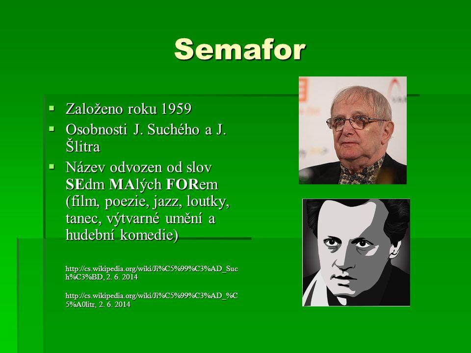 Semafor Založeno roku 1959 Osobnosti J. Suchého a J. Šlitra