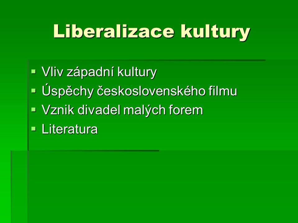 Liberalizace kultury Vliv západní kultury