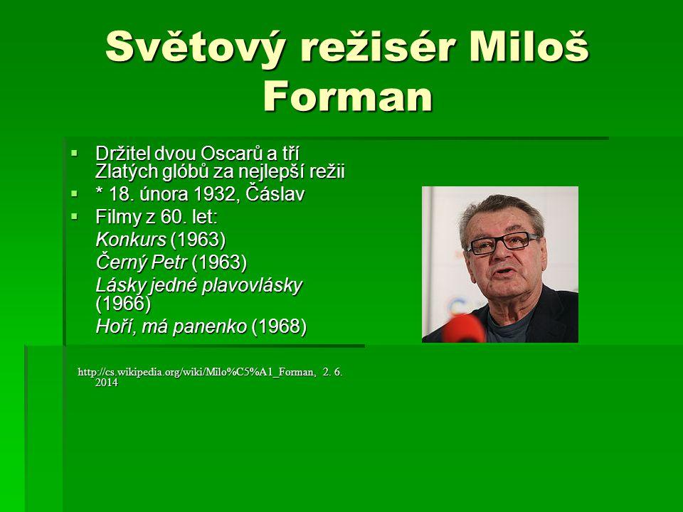 Světový režisér Miloš Forman