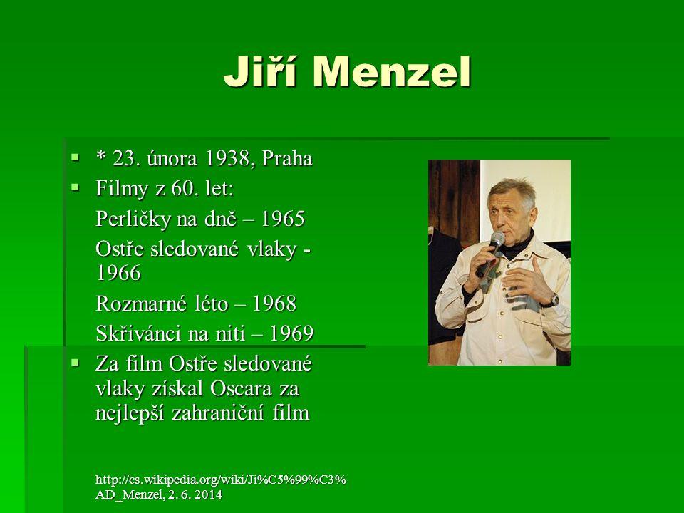 Jiří Menzel * 23. února 1938, Praha Filmy z 60. let: