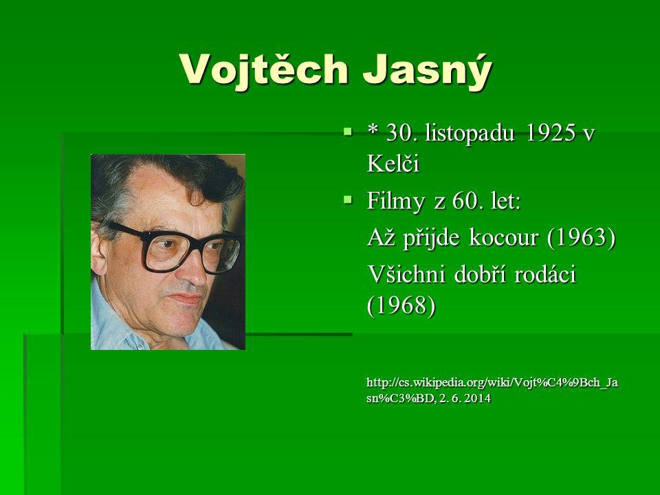 Vojtěch Jasný * 30. listopadu 1925 v Kelči Filmy z 60. let:
