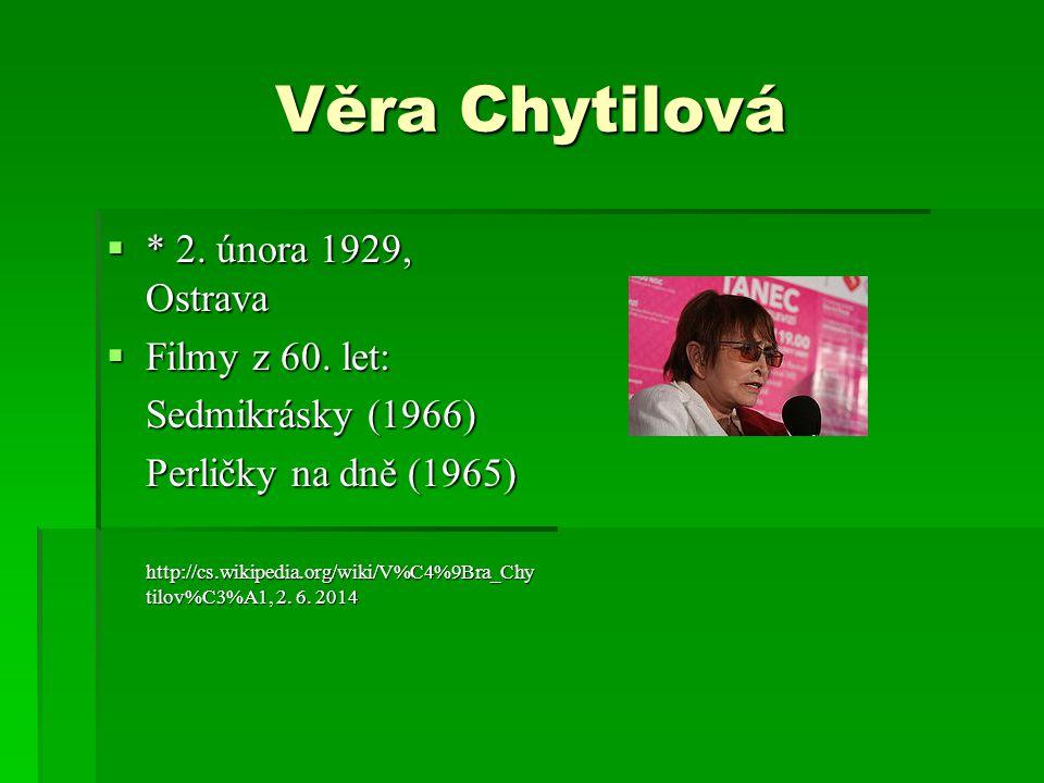 Věra Chytilová * 2. února 1929, Ostrava Filmy z 60. let: