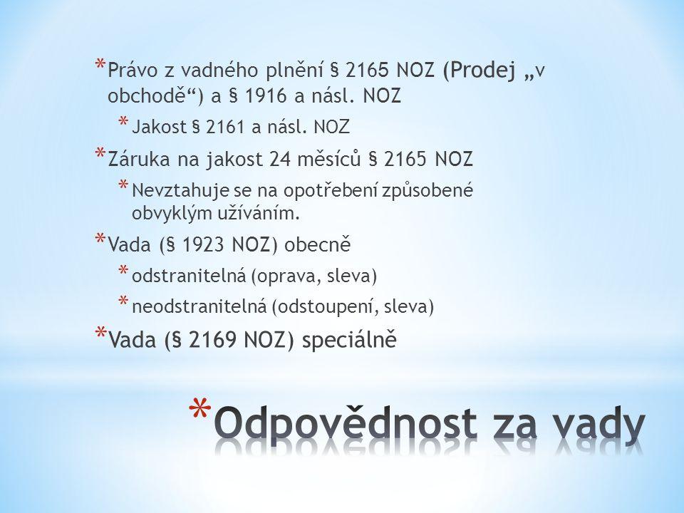 Odpovědnost za vady Vada (§ 2169 NOZ) speciálně