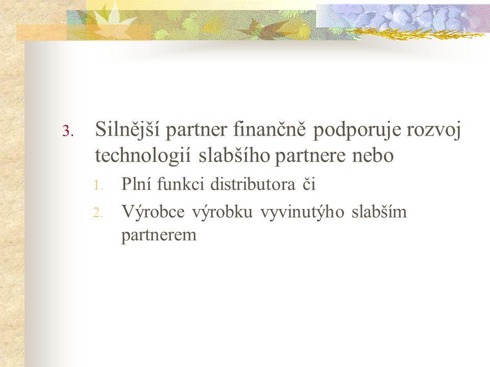 Silnější partner finančně podporuje rozvoj technologií slabšího partnere nebo