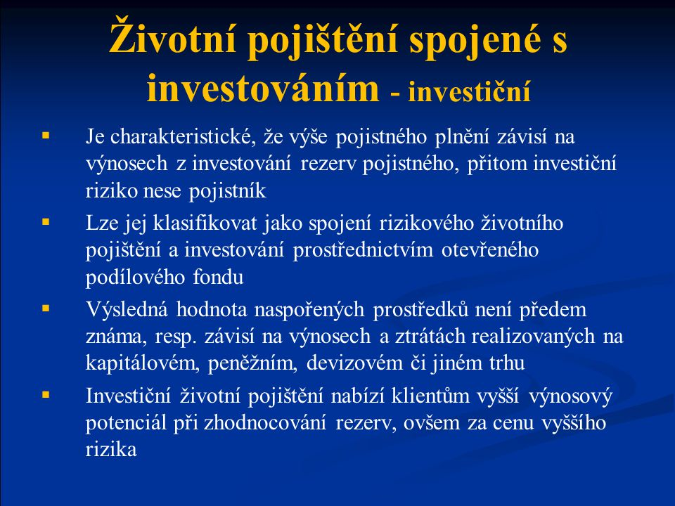 Životní pojištění spojené s investováním - investiční