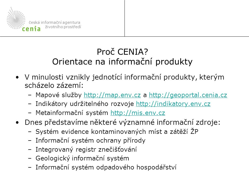Proč CENIA Orientace na informační produkty