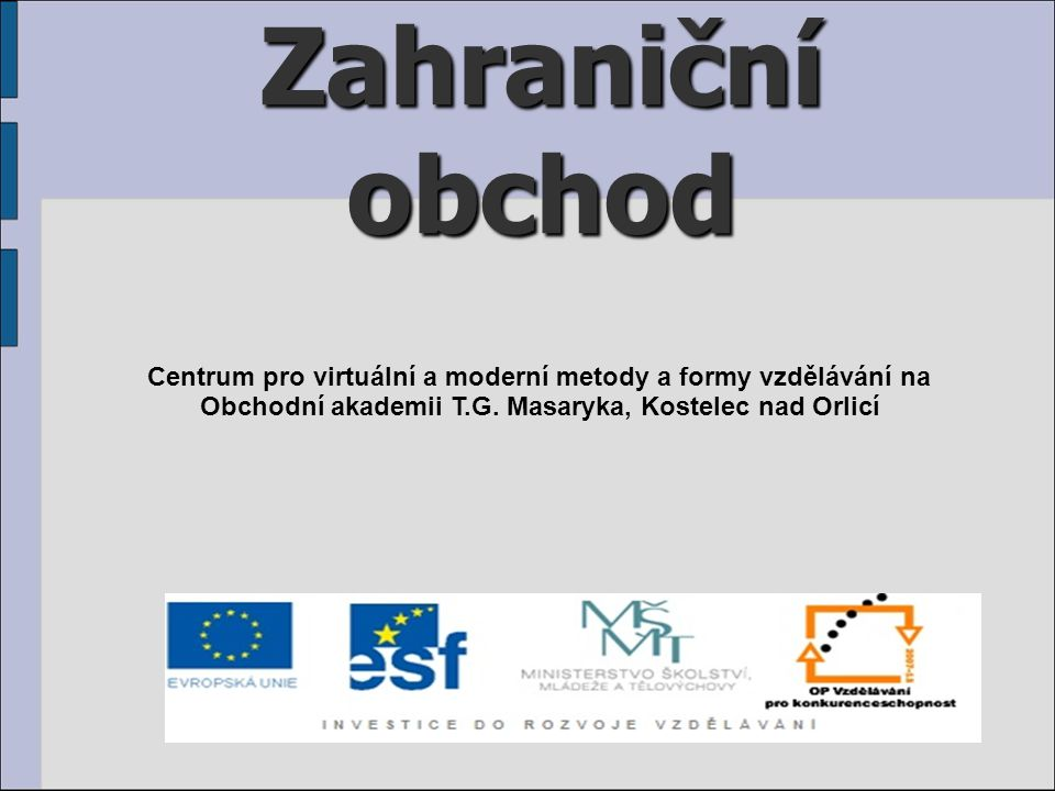Zahraniční obchod Centrum pro virtuální a moderní metody a formy vzdělávání na.