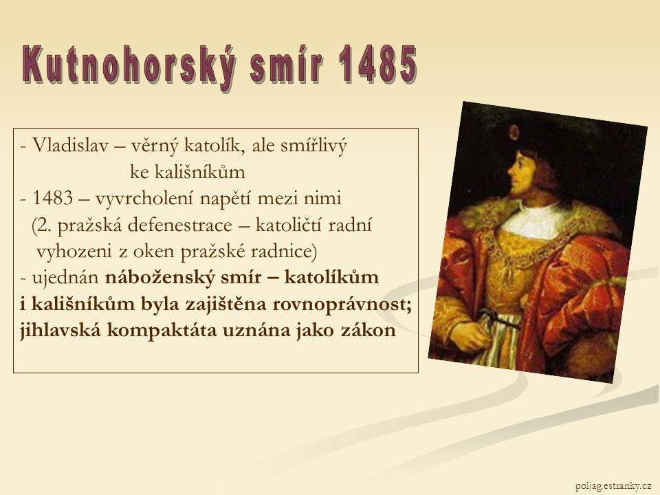 Kutnohorský smír 1485 Vladislav – věrný katolík, ale smířlivý