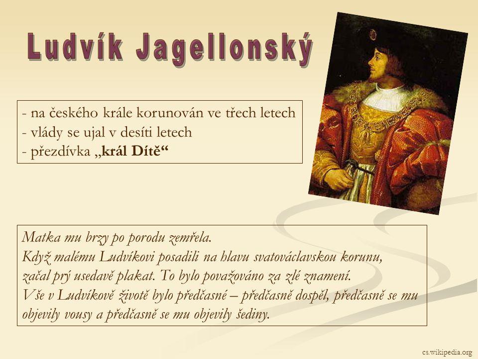 Ludvík Jagellonský na českého krále korunován ve třech letech