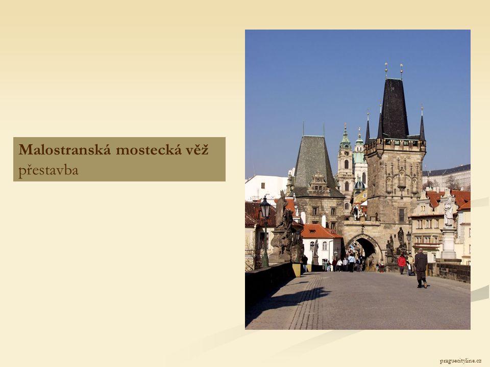 Malostranská mostecká věž přestavba