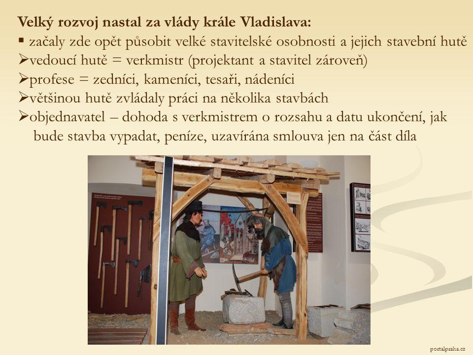 Velký rozvoj nastal za vlády krále Vladislava: