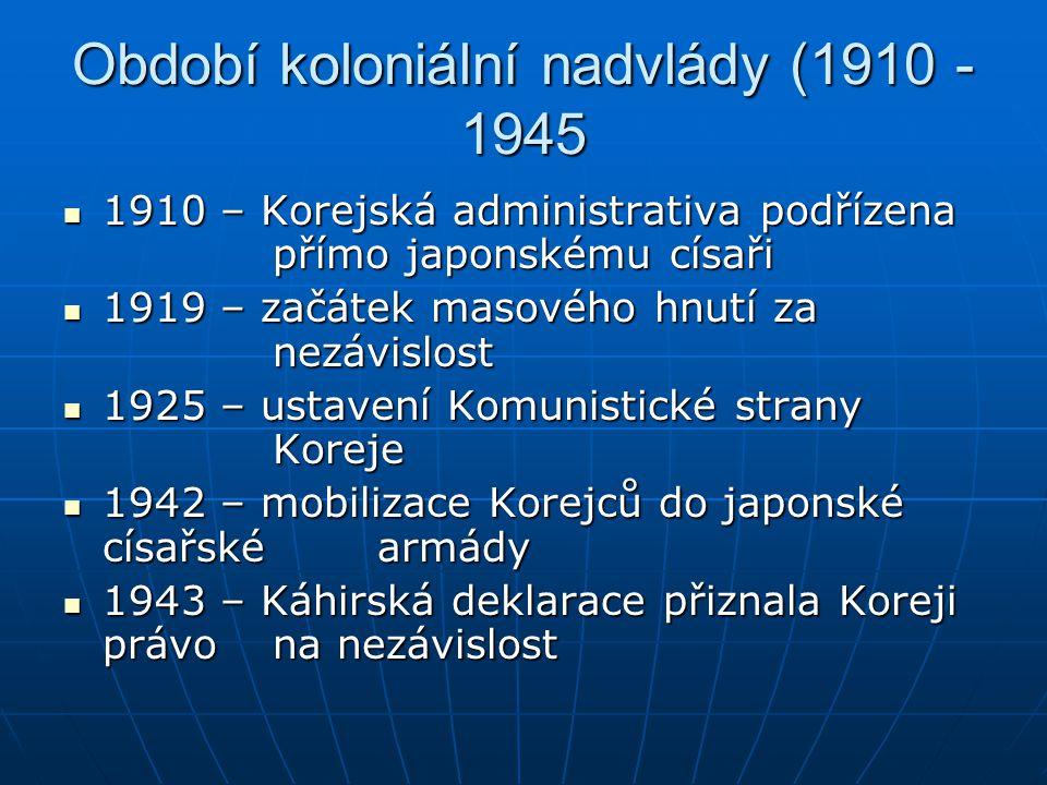 Období koloniální nadvlády (1910 - 1945