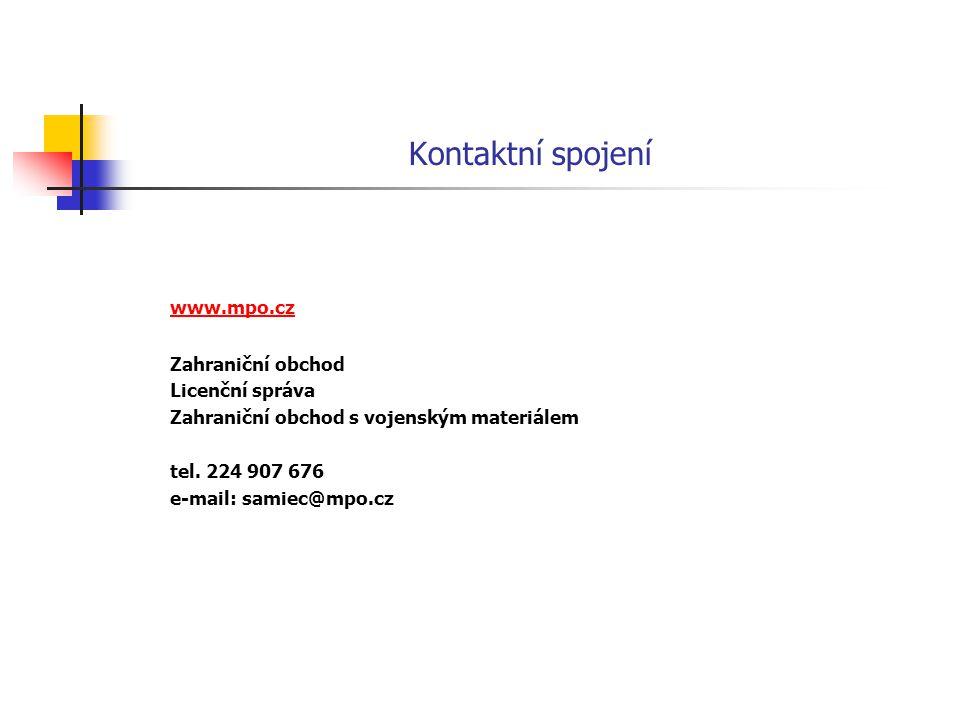 Kontaktní spojení www.mpo.cz Zahraniční obchod Licenční správa