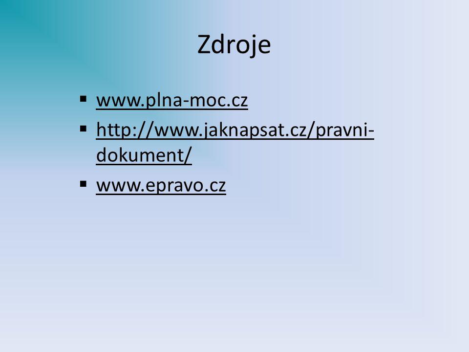 Zdroje www.plna-moc.cz http://www.jaknapsat.cz/pravni-dokument/