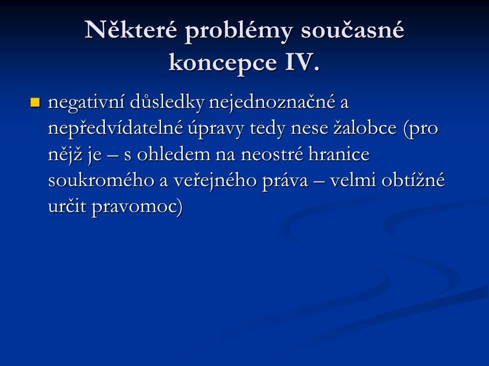 Některé problémy současné koncepce IV.