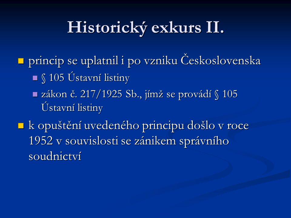Historický exkurs II. princip se uplatnil i po vzniku Československa