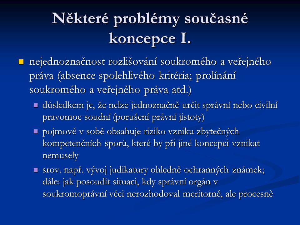 Některé problémy současné koncepce I.