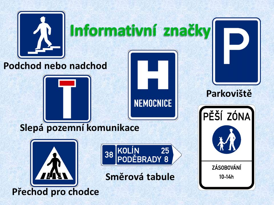 Informativní značky Podchod nebo nadchod Parkoviště